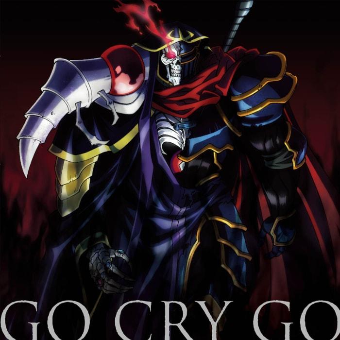 TVアニメ「オーバーロードⅡ」オープニングテーマ「GO CRY GO」